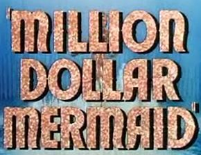 Description de l'image Million Dollar Mermaid trailer title.jpg.