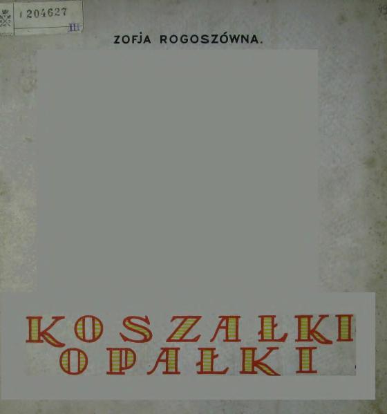 File:PL Zofia Rogoszówna - Koszałki-Opałki.djvu