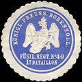 Siegelmarke Königlich Preussisches Hohenzollernsche Füsilier Regiment No. 40 - 1t Bataillon W0223986.jpg
