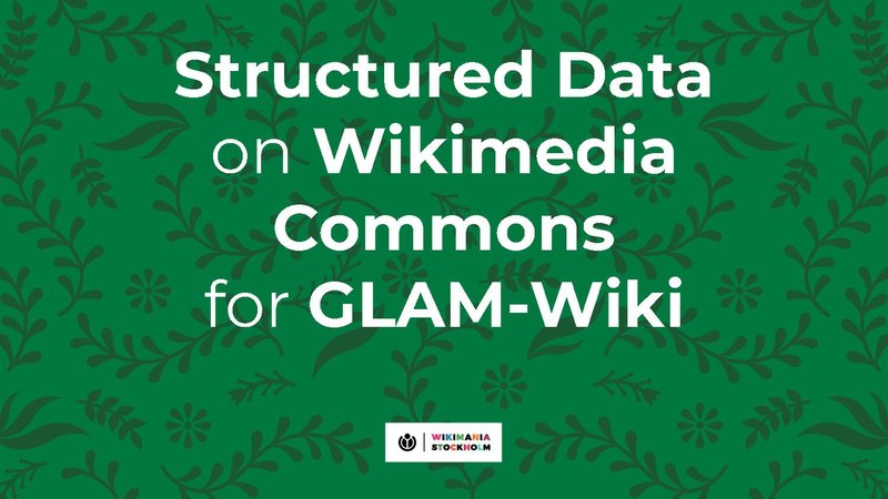 File:Structured Data on Commons and GLAM - Wikimania 2019.pdf