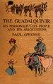 The Guadalquivir, its personality, its people and its associations; (IA guadalquiviritsp00slat).pdf