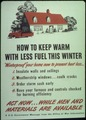 """How to Keep Warm With Less Fuel This Winter"" - NARA - 513628.tif"