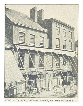 Lord & Taylor - Image: (King 1893NYC) pg 854 LORD & TAYLOR, ORIGINAL STORE, CATHARINE STREET