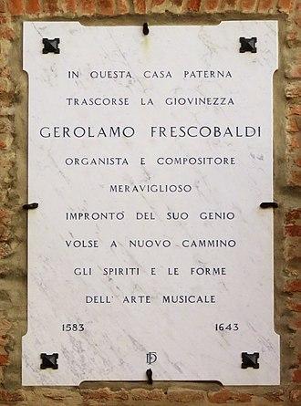 Girolamo Frescobaldi - Commemorative plaque at the birthplace of Girolamo Frescobaldi