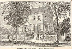 Henry Wilson - Henry Wilson's Natick home.