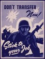 Don't Transfer Now^ Stick To Your Job - NARA - 533990.tif