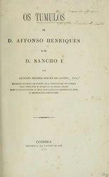 Os tumulos de D. Affonso Henriques e de D. Sancho I