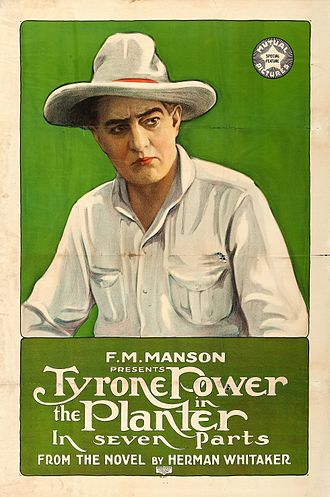 Tyrone Power Sr - Poster for The Planter (1917)