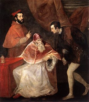 Pope Paul III and His Grandsons - Titian, Pope Paul III and His Grandsons, 1545–46. Oil on canvas, 210cm × 176cm, Museo di Capodimonte, Naples. Cardinal Alessandro Farnese stands behind Pope Paul III. Ottavio Farnese at right prepares to kiss Paul's feet.