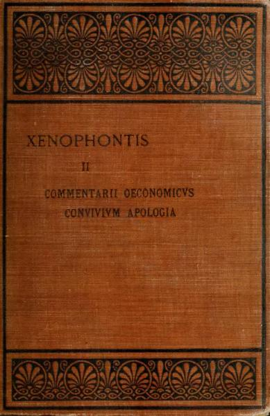 how xenophons oeconomicus is a response to Xenophon oeconomicus, on the management of a farm and household trans j s watson thus we hear of ischomachus' principles of educating a wife to be a proper helpmate (97 ff), of ischomachus' occupations, especially his approach to the proper care of farms and crops, and of his.