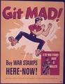 """Git Mad^ Buy War Stamps Here Now"" - NARA - 514377.tif"