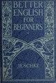 Better English for Beginners (IA betterenglishfor00jesc 0).pdf