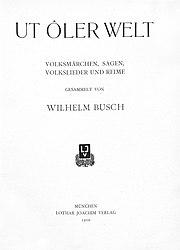 Ut ôler Welt. Volksmärchen, Sagen, Volkslieder und Reime. ed. Otto Nöldeke.