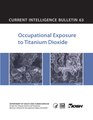 Current Intelligence Bulletin 63 - Occupational Exposure to Titanium Dioxide.pdf