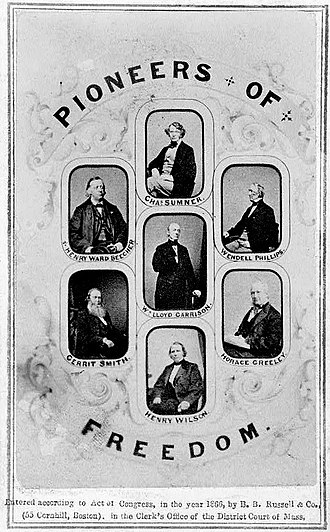 Henry Wilson - Abolitionist and Free Soil Party leaders Charles Sumner, Henry Ward Beecher, Wendell Phillips, William Lloyd Garrison, Gerrit Smith, Horace Greeley, and Henry Wilson.