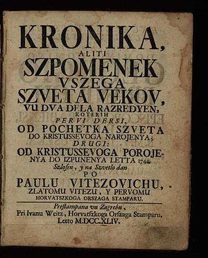 Pavao Ritter Vitezović - Kronika aliti spomen vsega svijeta vikov (1744)