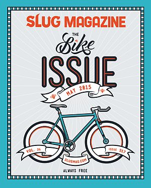 SLUG Magazine 317 Bike Issue SLUG Magazine 317 Bike Issue.jpg