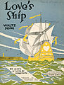 Sheet music cover - LOVE'S SHIP - WALTZ SONG (1920).jpg