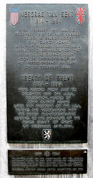 "Treaty of Ghent - Plaque at a building in Veldstraat, Ghent, where the American diplomats stayed and one of the locations where the treaty was negotiated. It was located at the retail ""Esprit"" store on Veldstraat 47. Placed by the United States Daughters of 1812. The room where the treaty was signed is now part of a Ghentian psychiatric hospital."