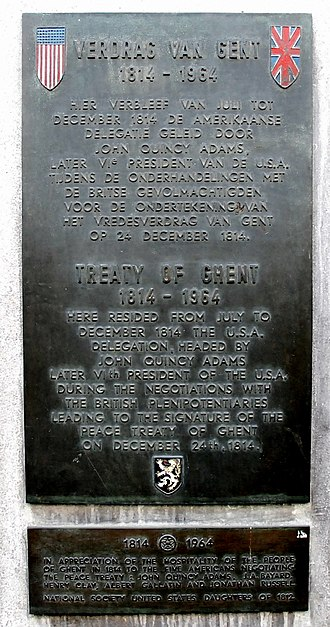 "Treaty of Ghent - Plaque at a building in Veldstraat, Ghent, where the American diplomats stayed and one of the locations where the treaty was negotiated. It was located at the retail ""Esprit"" store on Veldstraat 47. Placed by the United States Daughters of 1812. The room where the treaty was signed is now part of the Hotel d'Hane-Steenhuyse."