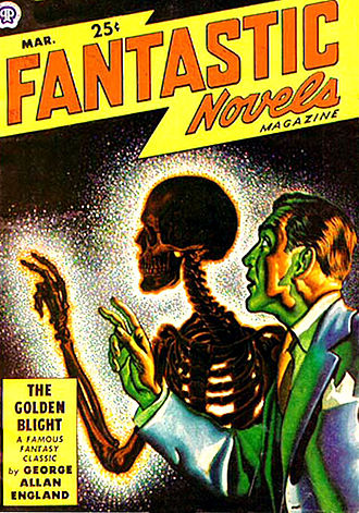 George Allan England - The Golden Blight was republished in the March 1949 issue of Fantastic Novels.