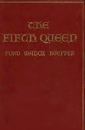Ford Madox Ford - Cover of book digitized by Google from the library of Harvard University and uploaded to the Internet Archive by user tpb