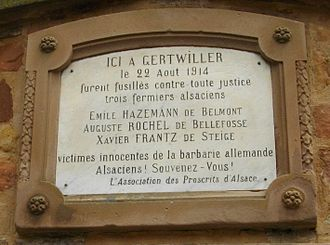 Alsace-Lorraine - Translation: Here at Gertwiller on 22 August 1914 three Alsatian farmers were shot, against all justice. (...) innocent victims of German barbarity. Alsatians! Remember!