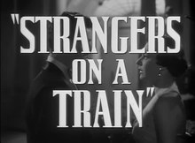 Archivo:Strangers on a Train (1951) - Trailer.webm