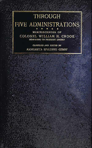 William H. Crook - Cover of Through Five Administrations