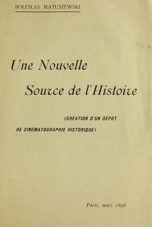 Documentary film - The cover of Bolesław Matuszewski book Une nouvelle source de l'histoire. (A New Source of History) from 1898 the first publication about documentary function of cinematography.