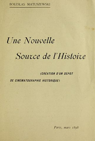 The cover of Bolesław Matuszewski book Une nouvelle source de l'histoire. (A New Source of History) from 1898 the first publication about documentary function of cinematography.