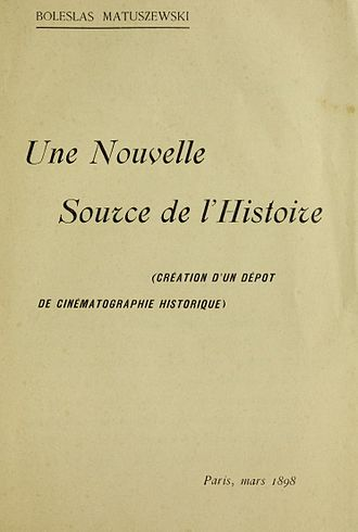 Documentary film - The cover of Matuszewski book Une nouvelle source de l'histoire. (A New Source of History) from 1898 the first publication about documentary function of cinematography.