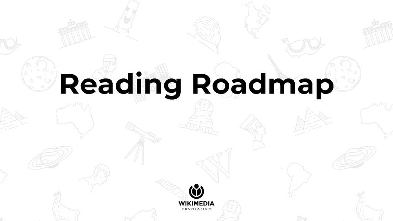 File:Wikimedia Foundation Readers Roadmap Review - 2018-08-27.pdf
