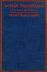 Woman Triumphant, by Vicente Blasco Ibáñez - a translation of La maja desnuda