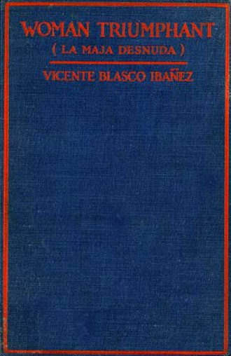 Vicente Blasco Ibáñez - Woman Triumphant, a translation of La maja desnuda by Vicente Blasco Ibáñez into English