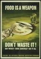 """Food is a Weapon - Don't Waste it"" - NARA - 513830.tif"