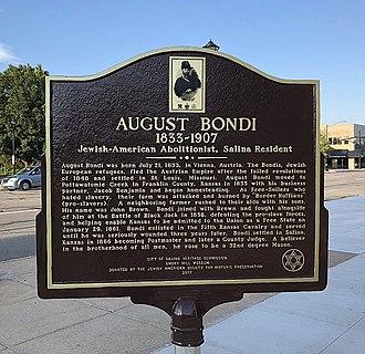 August Bondi - August Bondi historical marker - Salina, Ks. Marker Text: August Bondi, 1833-1907, Jewish-American Abolitionist, Salina Resident