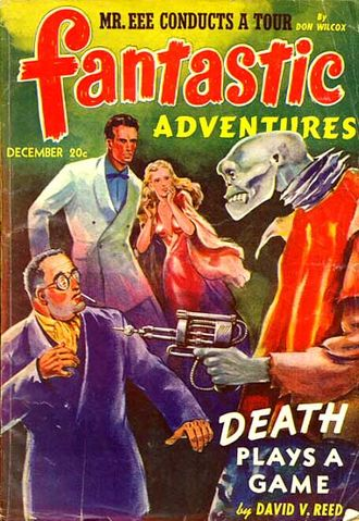 "David Vern Reed - Reed's novella ""Death Plays a Game"" was the cover story for the December 1941 issue of Fantastic Adventures"