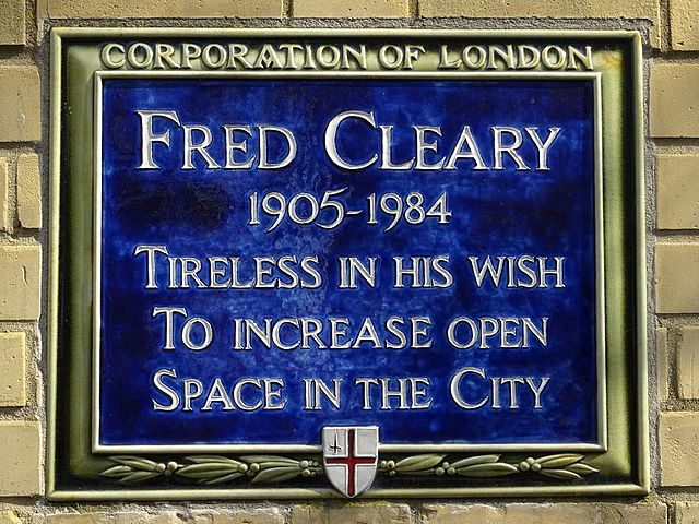 Fred Cleary blue plaque - Fred Cleary 1905-1984 tireless in his wish to increase open space in the City