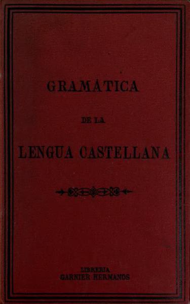 File:Gramatica de la Lengua Castellana según la Academia Española (1889).djvu