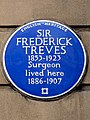 SIR FREDERICK TREVES 1853-1923 Surgeon lived here 1886-1907 (2).jpg