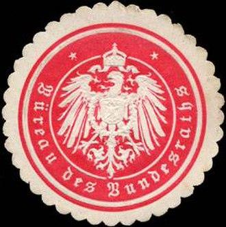 """Bundesrat (German Empire) - Seal: """"Büreau des Bundesraths"""" (around 1900)"""