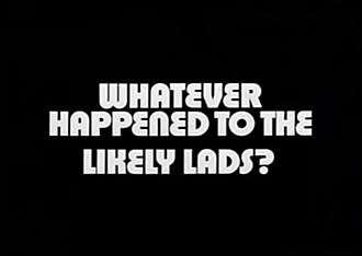 Whatever Happened to the Likely Lads? - Opening title sequence