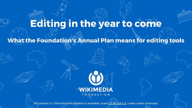 File:Wikimania 2017 – Editing in the year to come – what the Foundation's Annual Plan means for editing tools.pdf