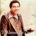 Willie Buck I Wanna Be Loved.jpg