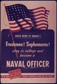 """Freshmen^ Sophomores^ Stay in college and become a Naval Officer"" - NARA - 515047.tif"