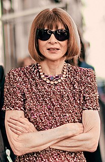 Anna Wintour Current editor of American Vogue magazine, Conde Nast artistic director