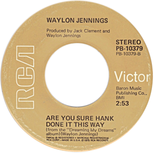 Are You Sure Hank Done It This Way - One of A-side labels of the U.S. vinyl single