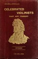 Celebrated violinists, past and present (IA celebratedviolin00leggrich).pdf