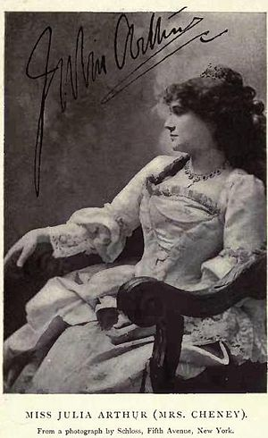 Julia Arthur - Mrs Julia Cheney née Ida Lewis